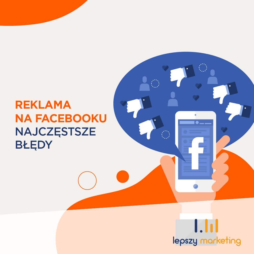 Najczęstsze błędy w reklamie na Facebooku