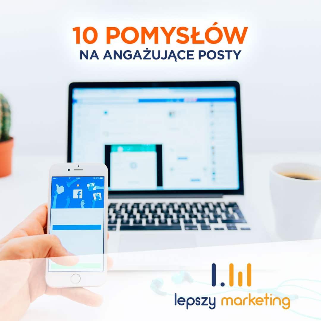10 pomysłów na angażujące posty na facebook
