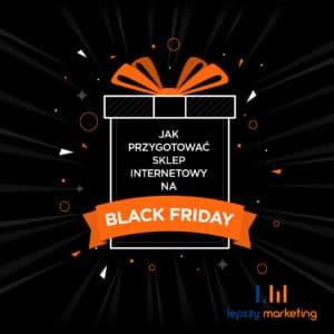 Black Friday 2019 - jak przygotować biznes