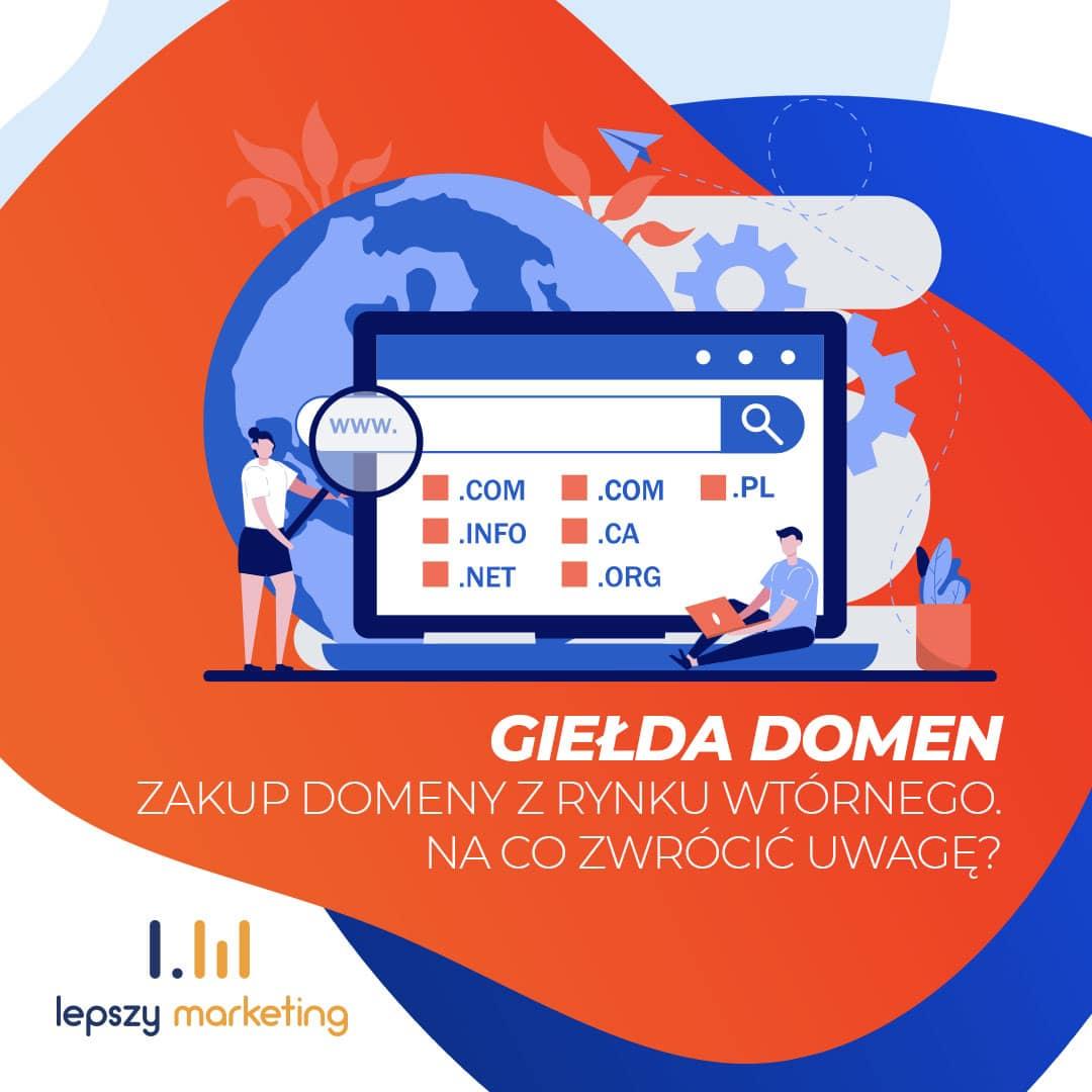 Giełda domen — zakup domeny z rynku wtórnego. Na co zwrócić uwagę?