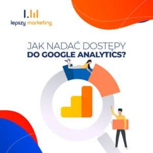 Jak nadać dostępy do Google Analytics?