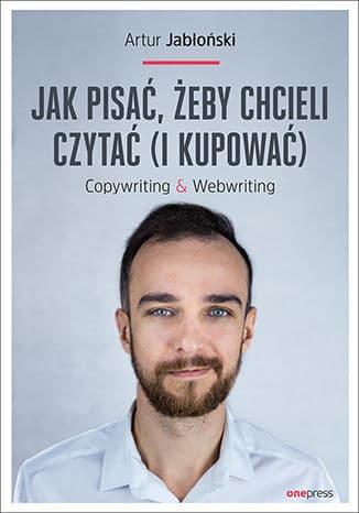 Artur Jabłoński, Jak pisać, żeby chcieli czytać (i kupować)