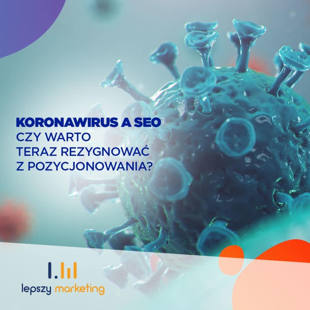 Koronawirus a pozycjonowanie - seo w dobie kornoawirusa