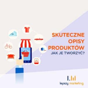 Jak pisać skuteczne opisy produktów?
