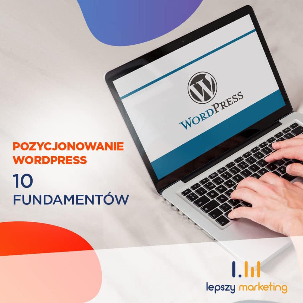 Pozycjonowanie WordPress krok po kroku - 10 fundamentów