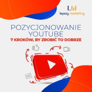 Pozycjonowanie Youtube — 7 kroków, by zrobić to dobrze