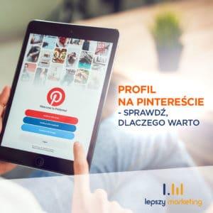 Profil na Pintereście — sprawdź, dlaczego warto