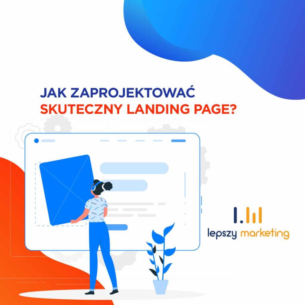 Jak stworzyć skuteczny Landing page? — 8 najważniejszych zasad