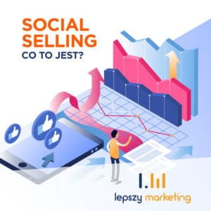 Social selling co to jest?