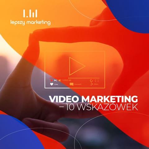 Video marketing — 10 wskazówek