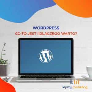 WordPress — co to jest i dlaczego warto?