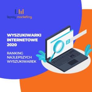 Wyszukiwarki Internetowe 2020 — ranking najlepszych wyszukiwarek